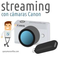 Emisión en directo / streaming con cámaras Canon
