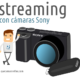 Streaming / directos con cámaras Sony