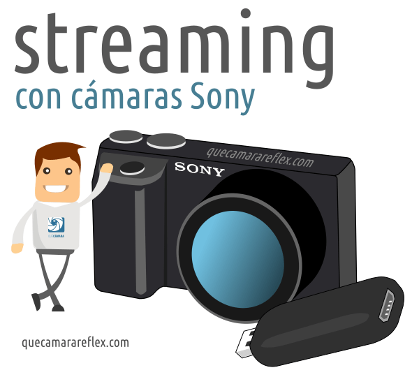 Streaming / directos con cámaras Sony